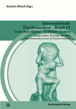 Cover Internationale Psychoanalyse Band 14: Gedachtes fühlen - Gefühltes denken