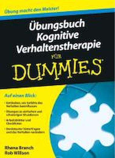 Übungsbuch Kognitive Verhaltenstherapie für Dummies – Psychosozial ...