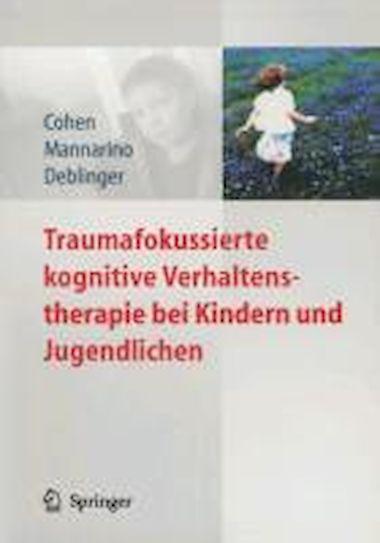 Traumafokussierte kognitive Verhaltenstherapie bei Kindern und ...