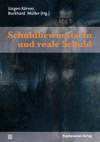 Schuldbewusstsein und reale Schuld – Psychosozial-Verlag