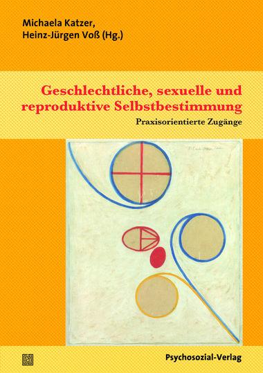 Geschlechtliche, sexuelle und reproduktive Selbstbestimmung