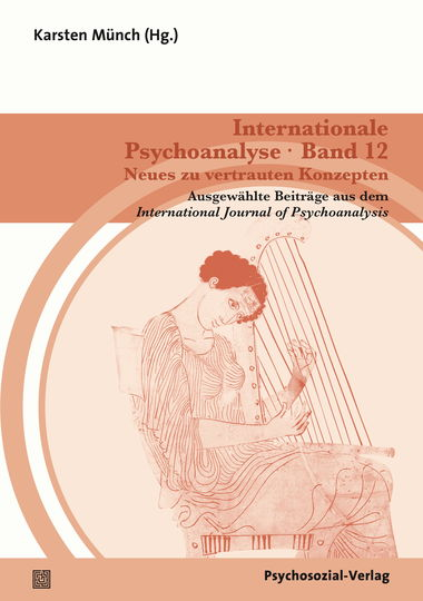 Internationale Psychoanalyse Band 12: Neues zu vertrauten Konzepten