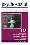 psychosozial 123: Kollektive Traumatisierung und kollektive Erinnerung