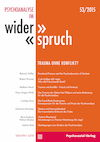 Psychoanalyse im Widerspruch Nr. 53: Trauma ohne Konflikt?
