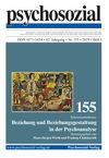 psychosozial 155: Beziehung und Beziehungsgestaltung in der Psychoanalyse
