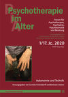 Psychotherapie im Alter Nr. 65: Autonomie und Technik, herausgegeben von Cornelia Kricheldorff und Reinhard Lindner