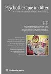 Psychotherapie im Alter Nr. 70: Psychotherapeutinnen und Psychotherapeuten im Fokus, herausgegeben von Meinolf Peters