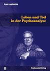Leben und Tod in der Psychoanalyse