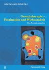 Gestalttherapie - Faszination und Wirksamkeit