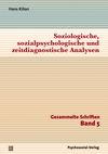 Soziologische, sozialpsychologische und zeitdiagnostische Analysen