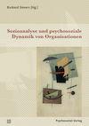 Sozioanalyse und psychosoziale Dynamik von Organisationen