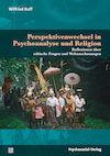 Perspektivenwechsel in Psychoanalyse und Religion