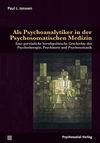 Als Psychoanalytiker in der Psychosomatischen Medizin