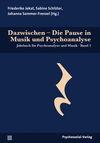 Dazwischen - Die Pause in Musik und Psychoanalyse