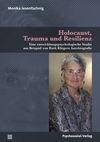 Holocaust, Trauma und Resilienz