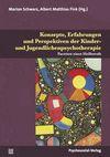 Konzepte, Erfahrungen und Perspektiven der Kinder- und Jugendlichenpsychotherapie