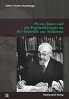 Pierre Janet und die Psychotherapie an der Schwelle zur Moderne