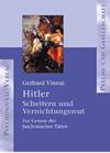Hitler - Scheitern und Vernichtungswut