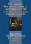 Die unvollendete kopernikanische Revolution in der Psychoanalyse