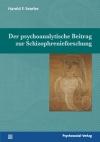 Der psychoanalytische Beitrag zur Schizophrenieforschung