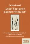 »Jeder hat seinen eigenen Holocaust«