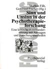 Sinn und Unsinn in der Psychotherapieforschung