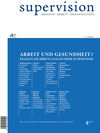 supervision 4/2017: Arbeit und Gesundheit?